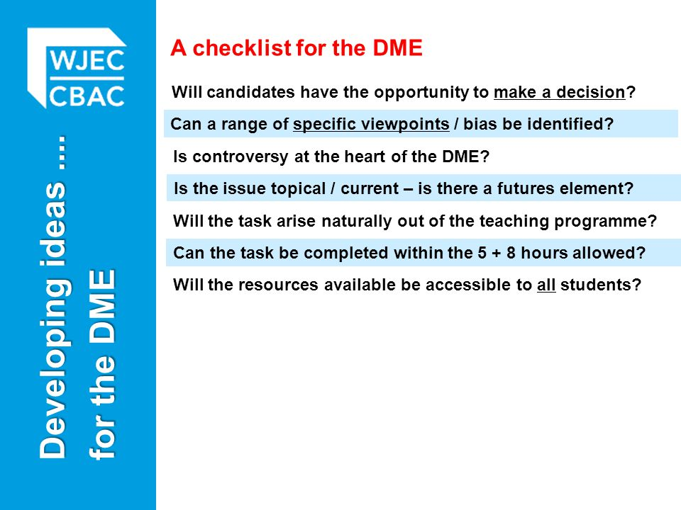 Developing ideas .... for the DME A checklist for the DME