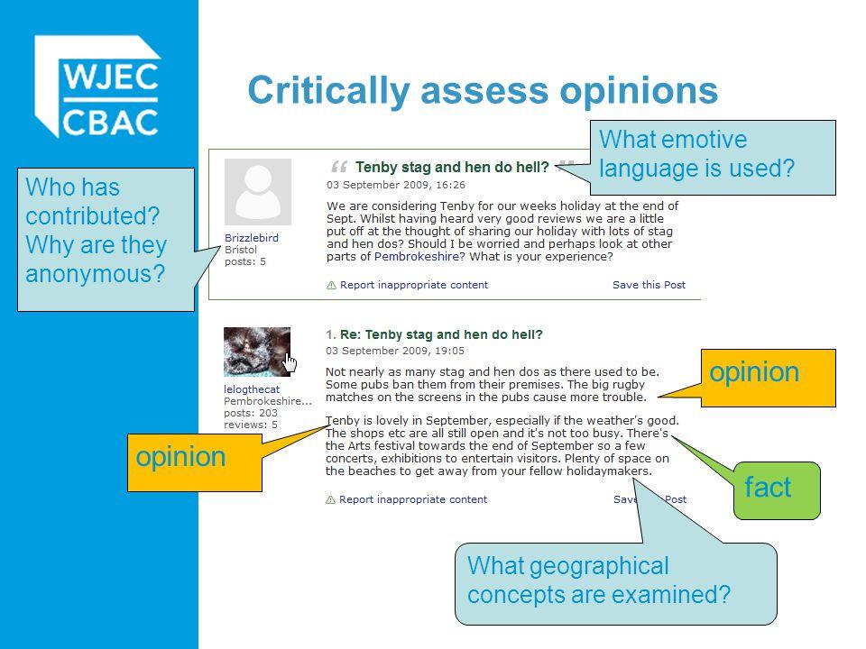 Critically assess opinions