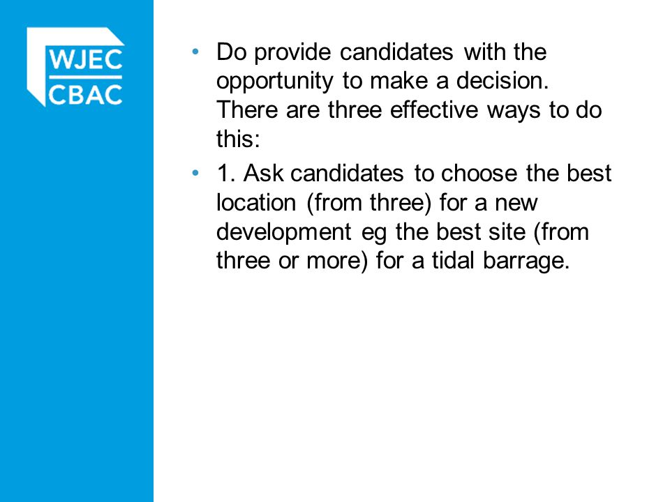 Do provide candidates with the opportunity to make a decision