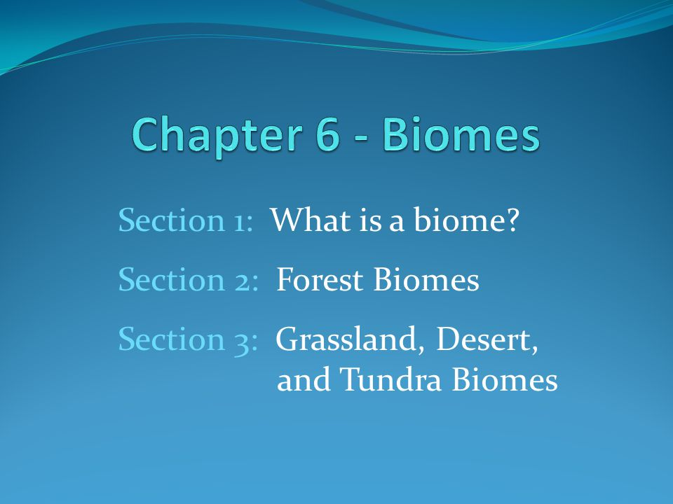 Chapter 6 - Biomes Section 1: What is a biome