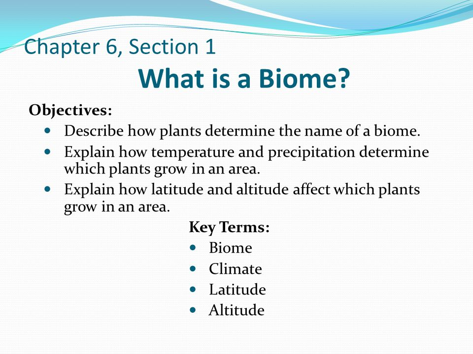 Chapter 6, Section 1 What is a Biome