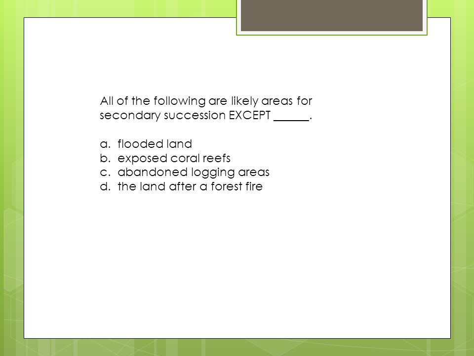 All of the following are likely areas for secondary succession EXCEPT ______.