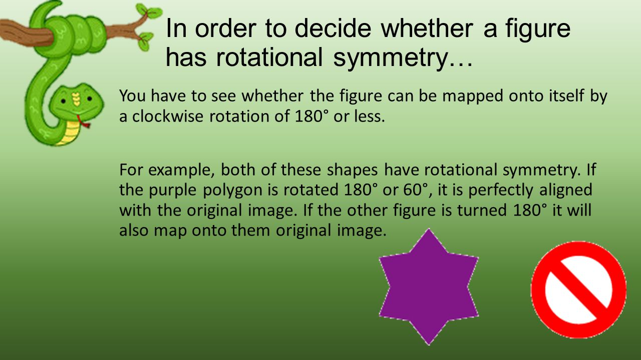 In order to decide whether a figure has rotational symmetry…