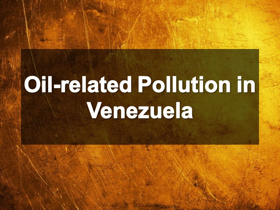 Oil-related Pollution in Venezuela
