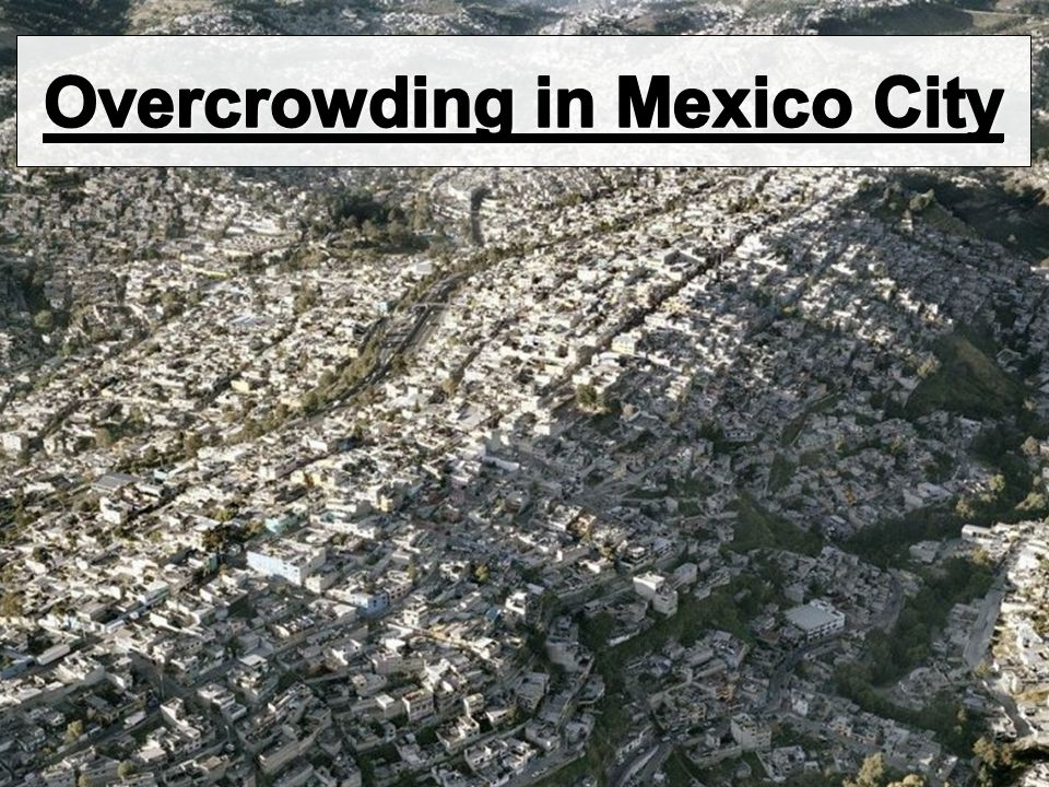 Overcrowding in Mexico City
