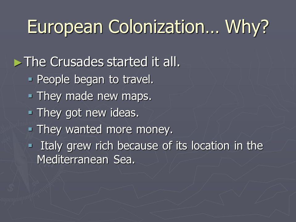 European Colonization… Why