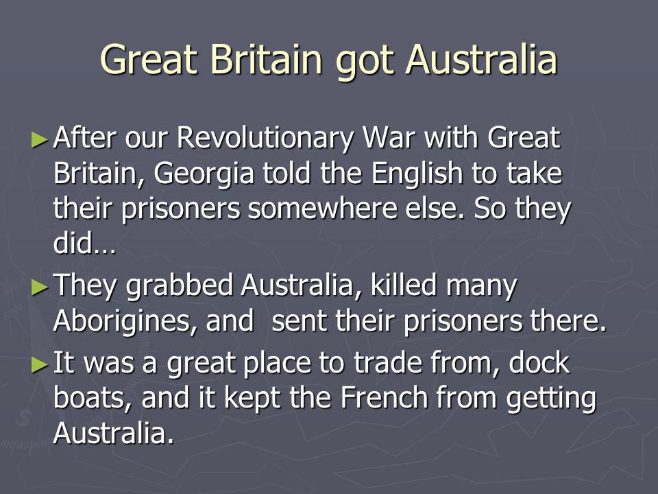 Great Britain got Australia