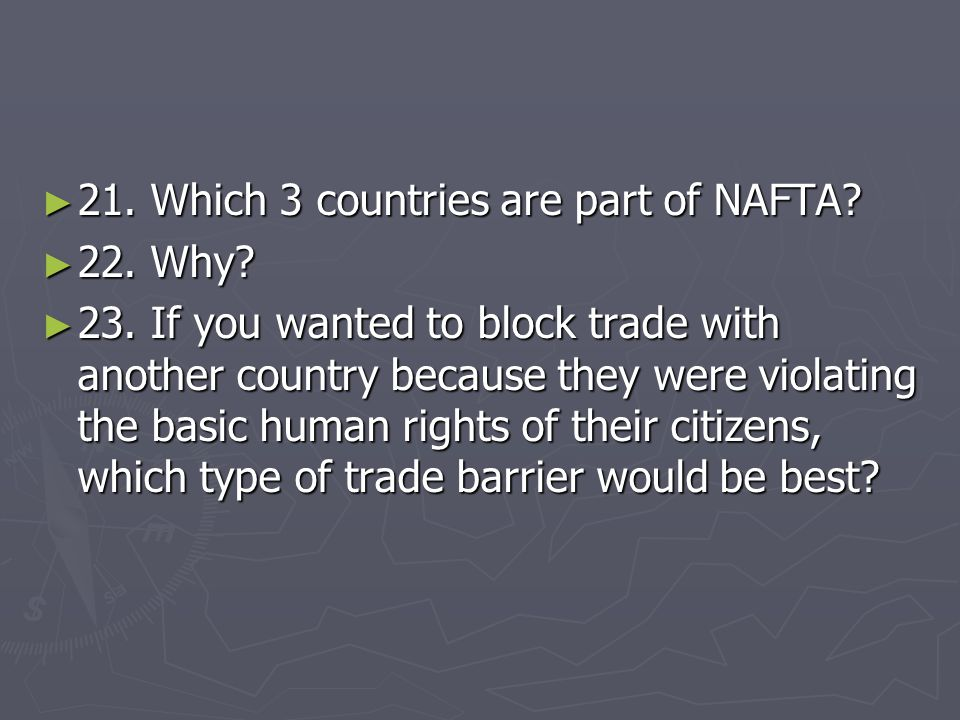 21. Which 3 countries are part of NAFTA