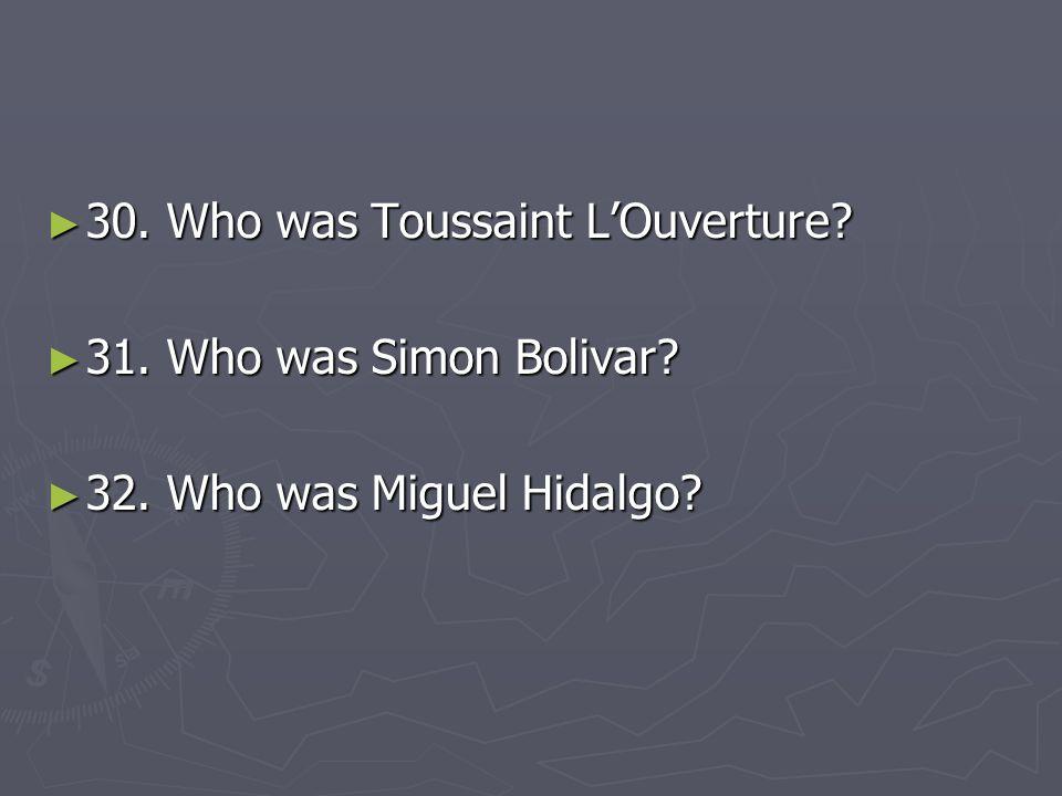 30. Who was Toussaint L'Ouverture