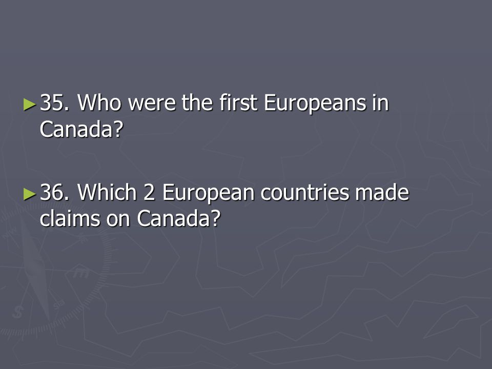 35. Who were the first Europeans in Canada