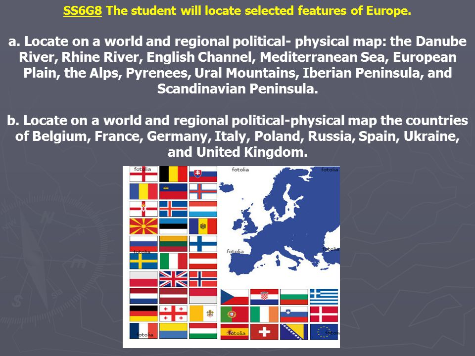 SS6G8 The student will locate selected features of Europe.