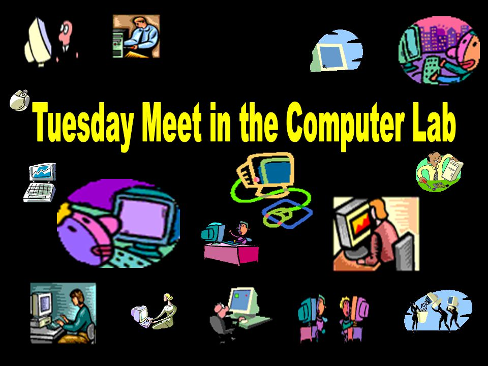 Tuesday Meet in the Computer Lab