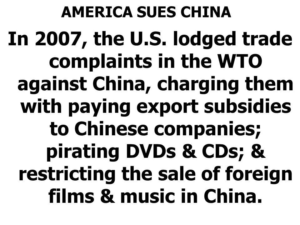 AMERICA SUES CHINA