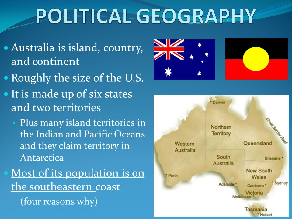 POLITICAL GEOGRAPHY Australia is island, country, and continent