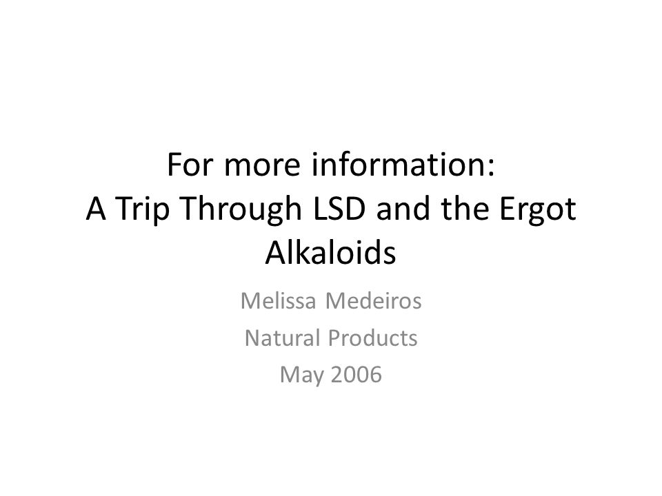 For more information: A Trip Through LSD and the Ergot Alkaloids