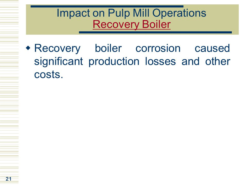 Impact on Pulp Mill Operations Recovery Boiler