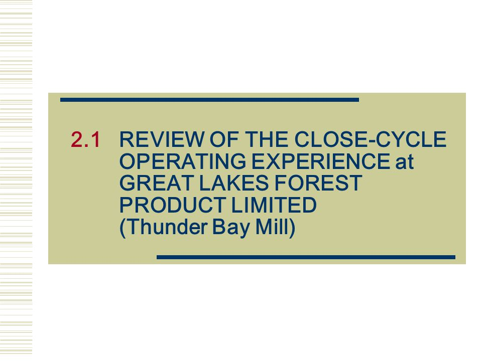 2. 1. REVIEW OF THE CLOSE-CYCLE. OPERATING EXPERIENCE at