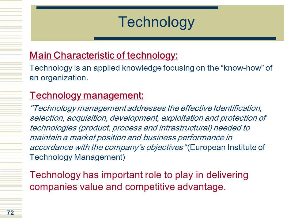 Technology Main Characteristic of technology: Technology management:
