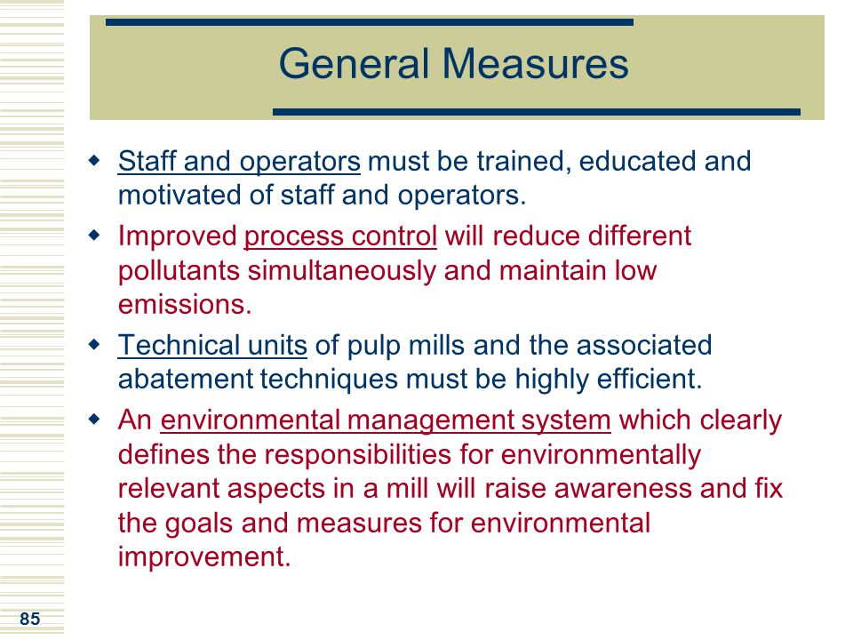 General Measures Staff and operators must be trained, educated and motivated of staff and operators.