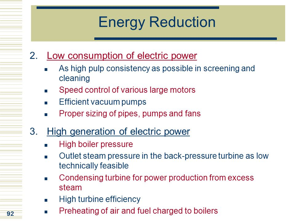 Energy Reduction Low consumption of electric power