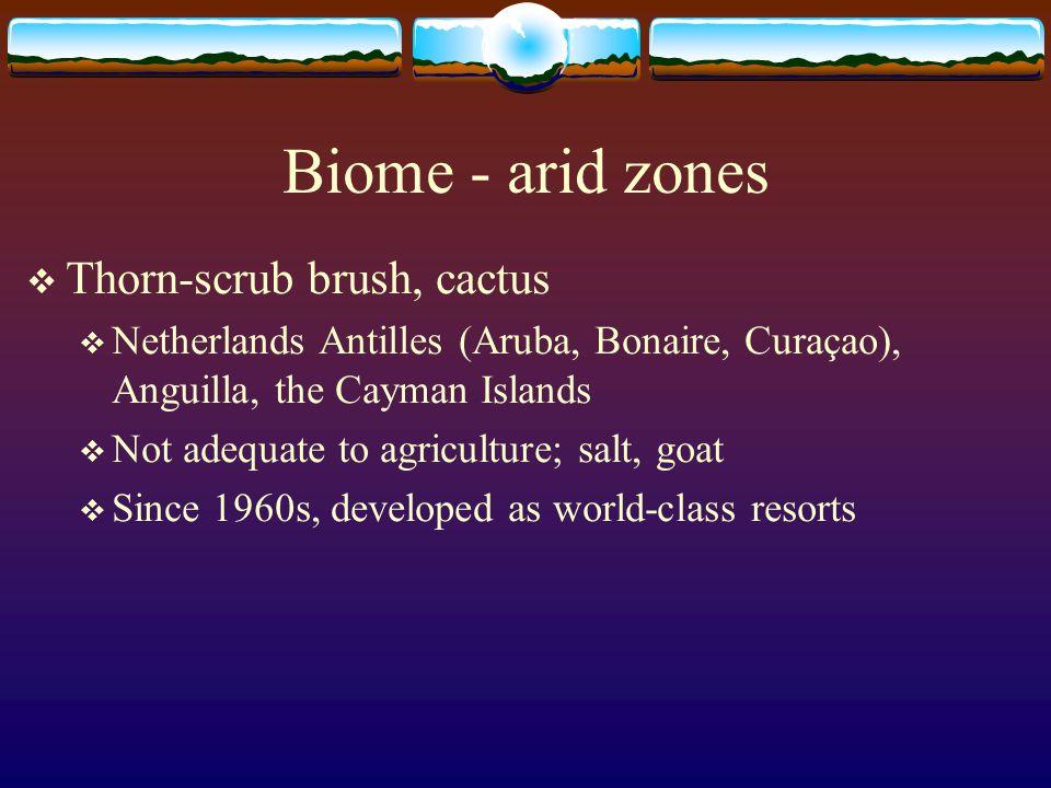 Biome - arid zones Thorn-scrub brush, cactus