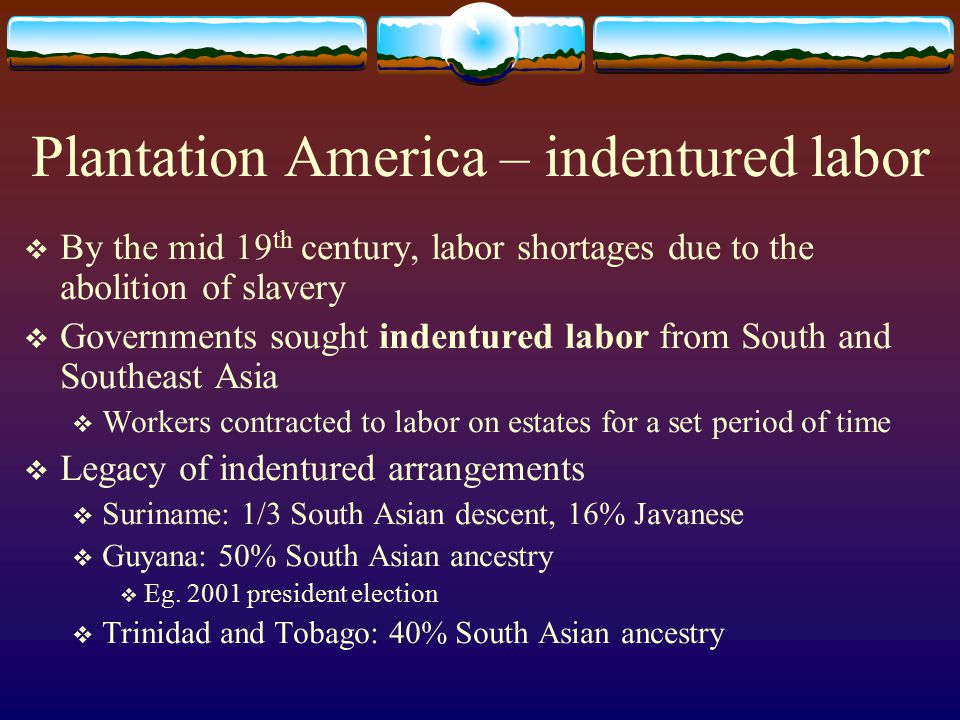 Plantation America – indentured labor