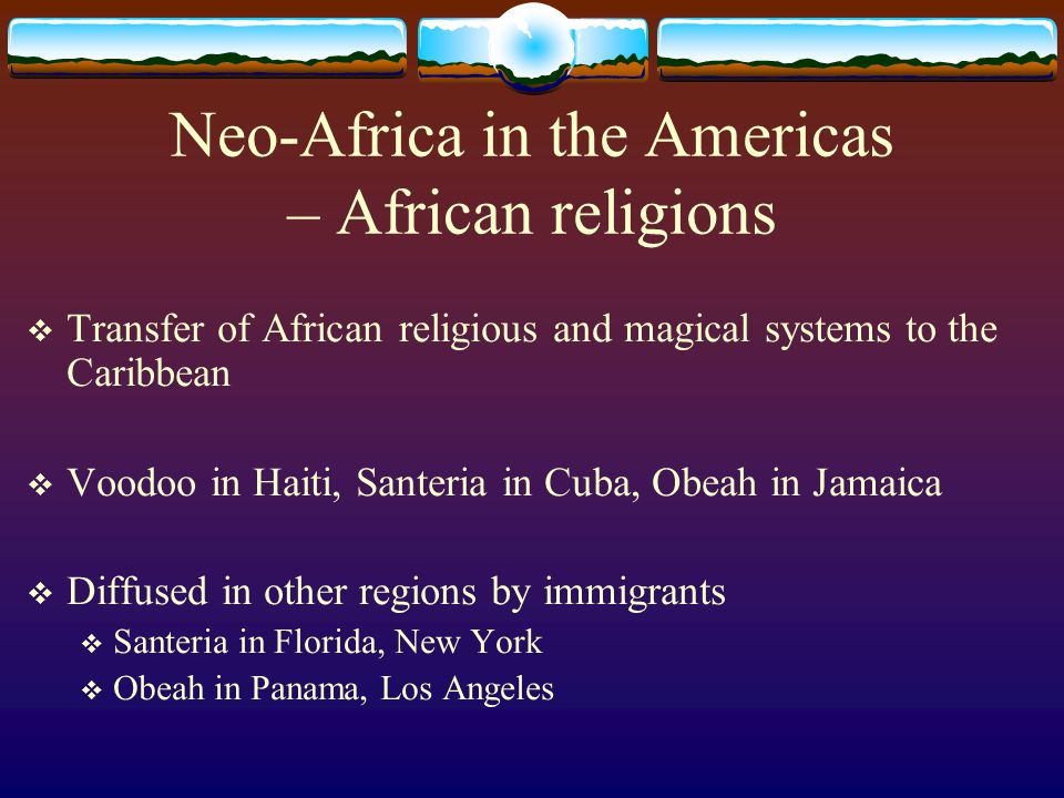 Neo-Africa in the Americas – African religions