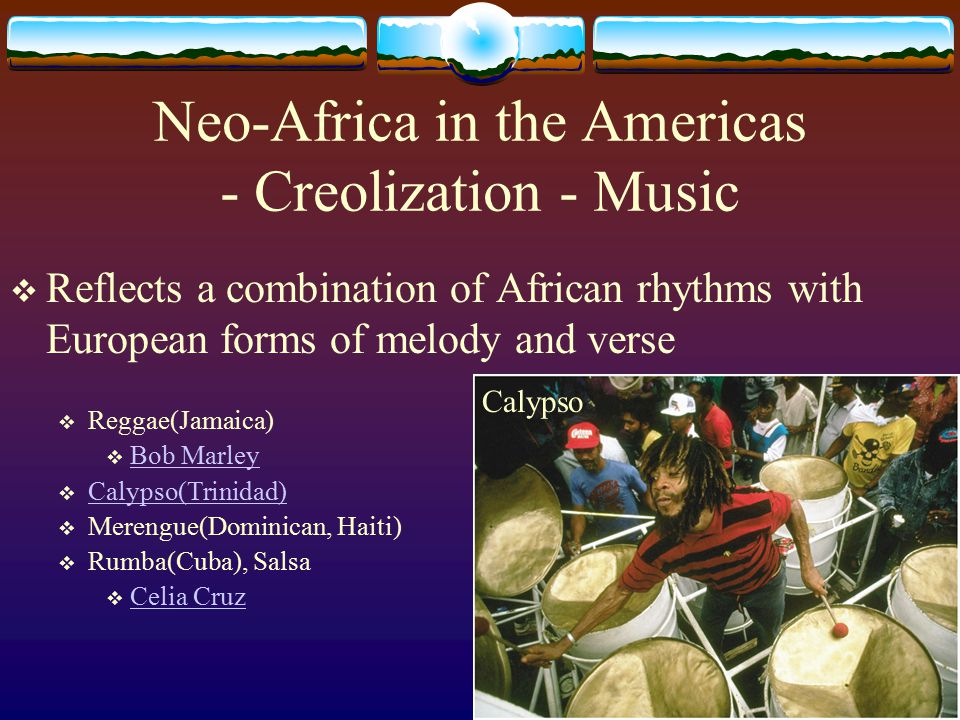 Neo-Africa in the Americas - Creolization - Music