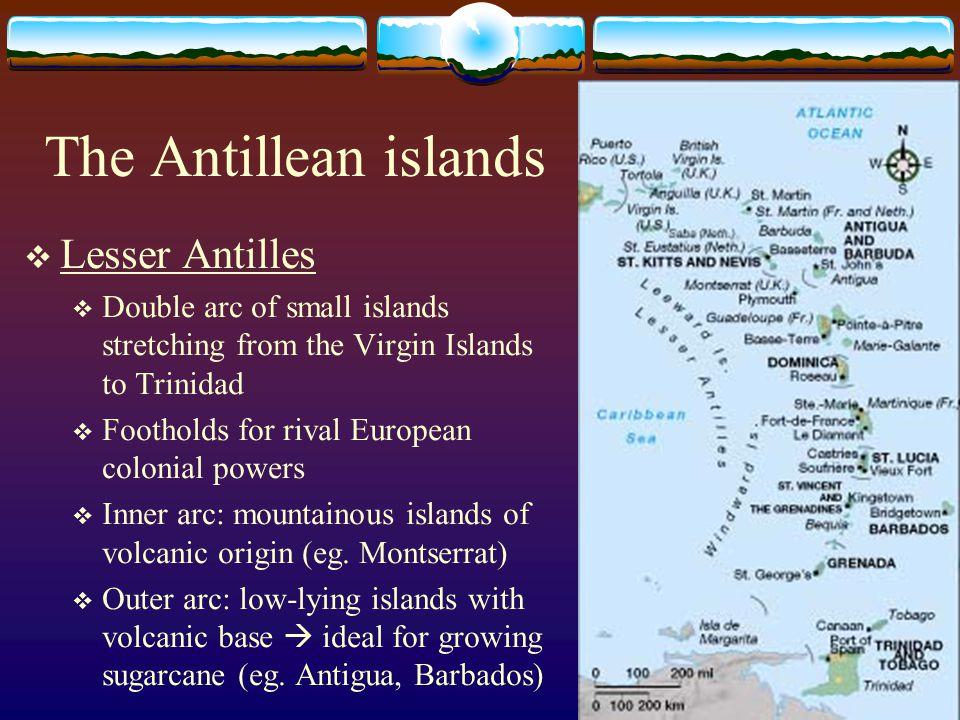 The Antillean islands Lesser Antilles