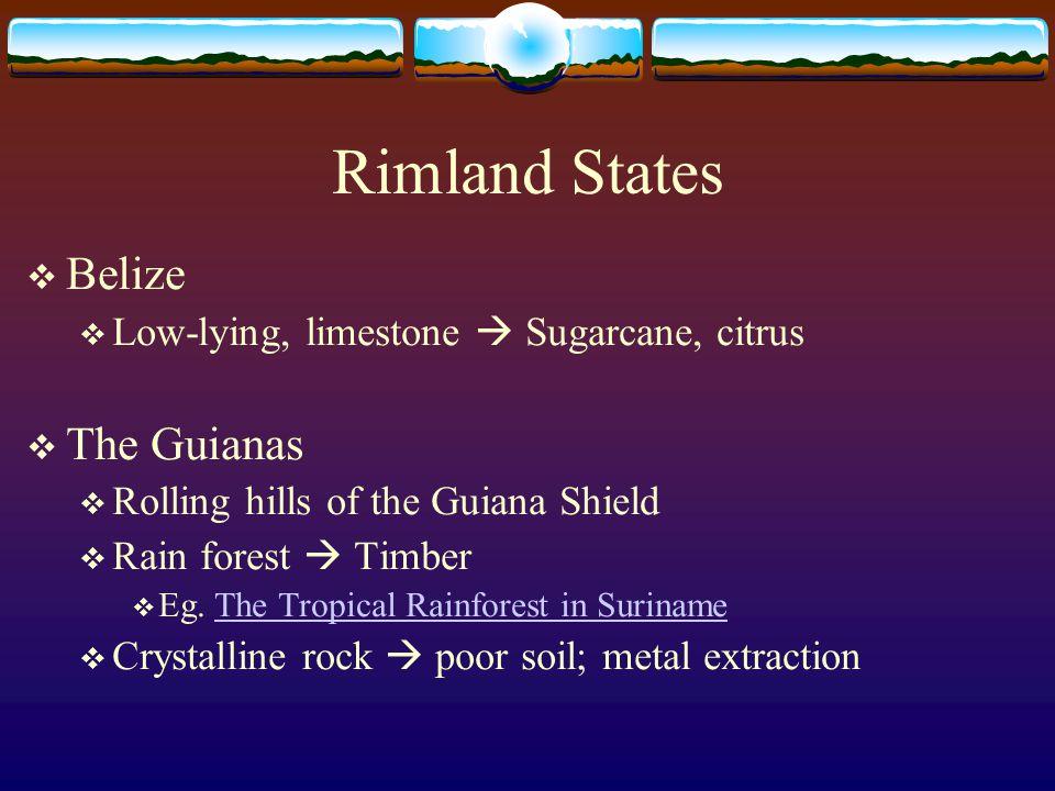 Rimland States Belize The Guianas