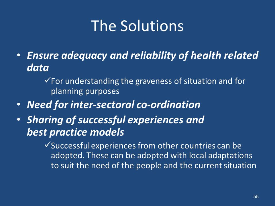 The Solutions Ensure adequacy and reliability of health related data