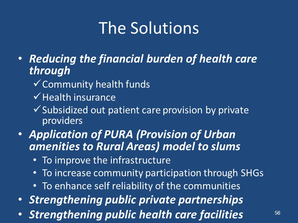 The Solutions Reducing the financial burden of health care through
