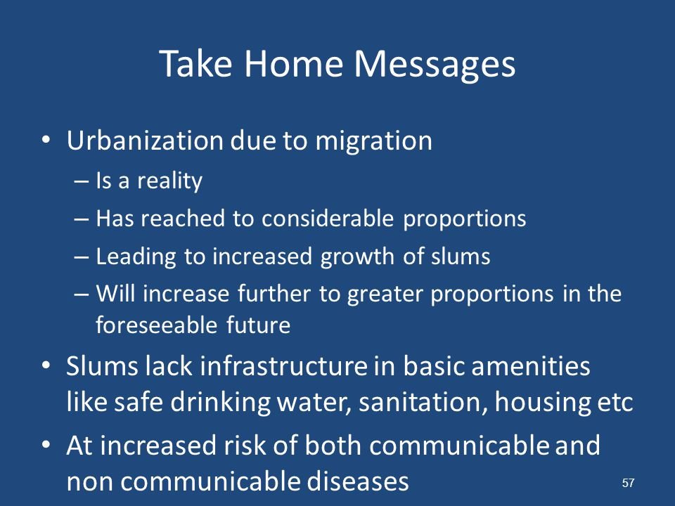 Take Home Messages Urbanization due to migration