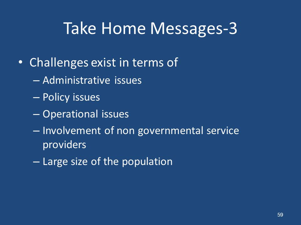 Take Home Messages-3 Challenges exist in terms of