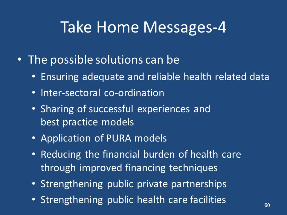 Take Home Messages-4 The possible solutions can be