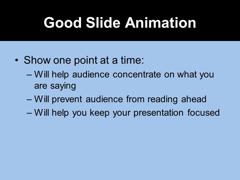Good Slide Animation Show one point at a time: