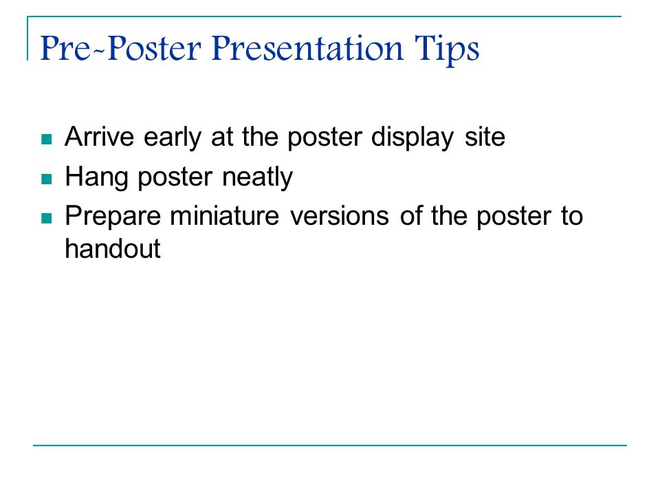 Pre-Poster Presentation Tips