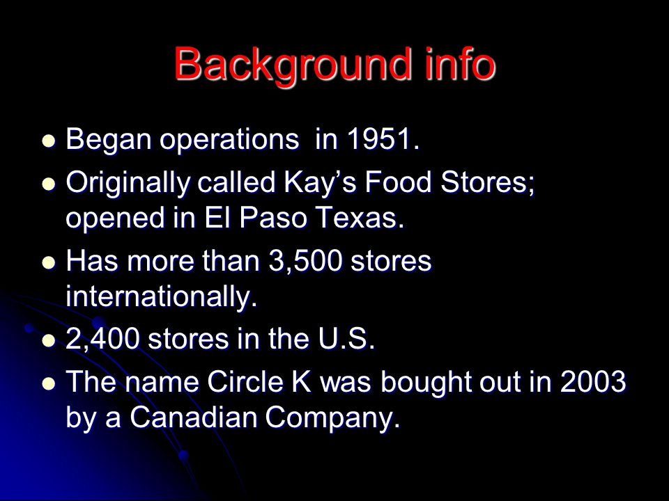Background info Began operations in 1951.