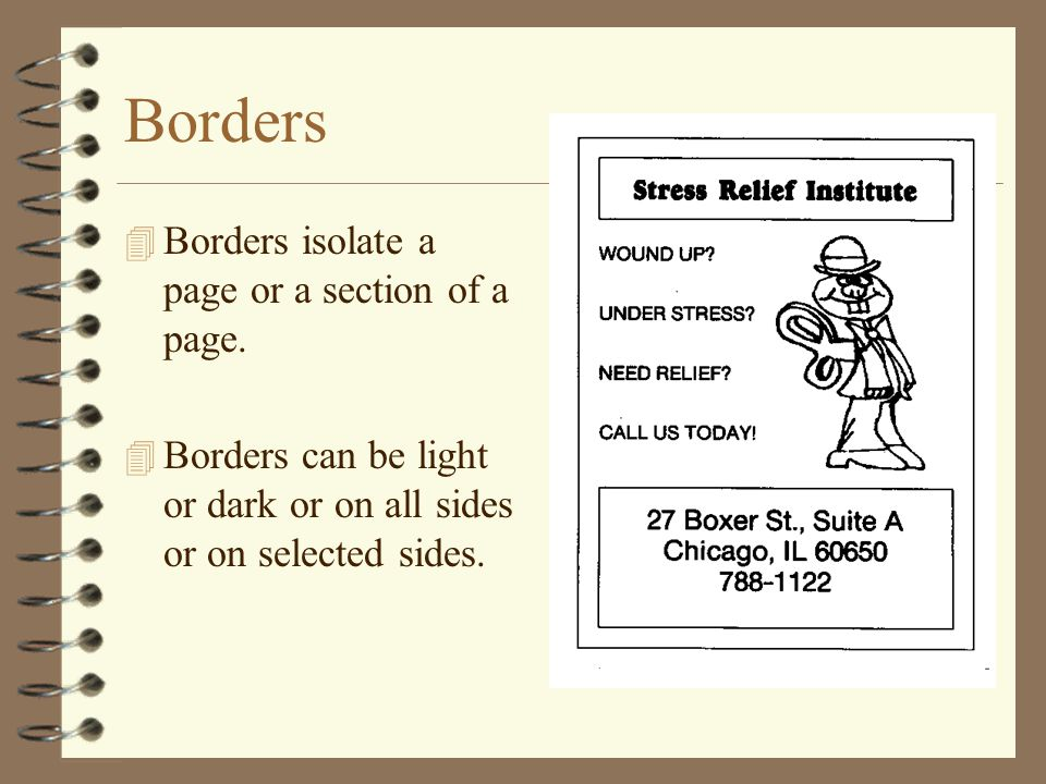Borders Borders isolate a page or a section of a page.
