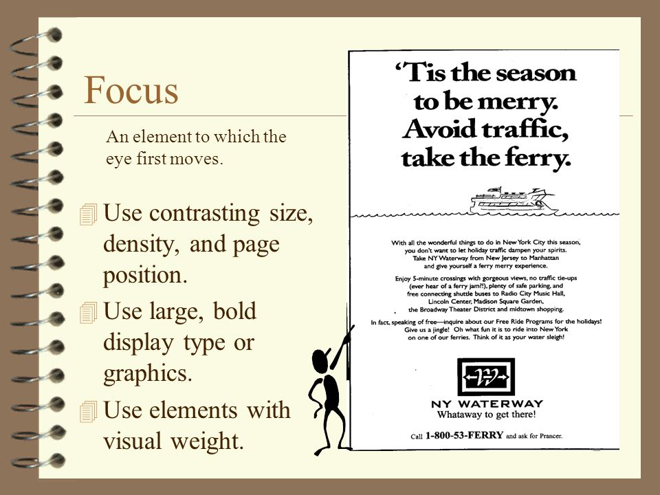 Focus Use contrasting size, density, and page position.