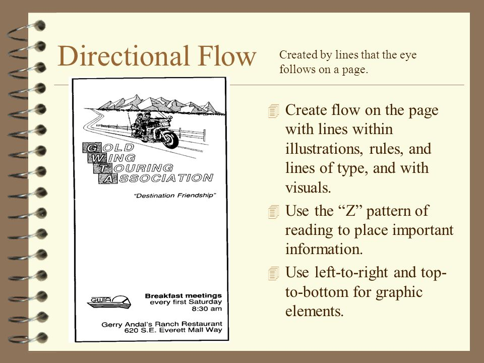 Directional Flow Created by lines that the eye follows on a page.