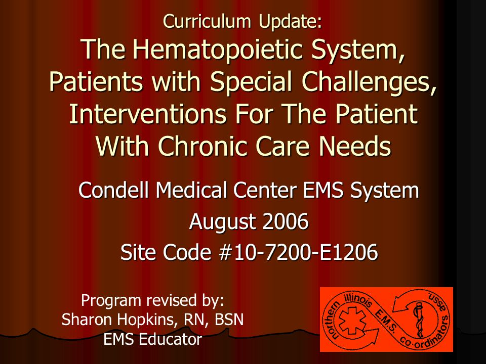 Condell Medical Center EMS System August 2006 Site Code #10-7200-E1206