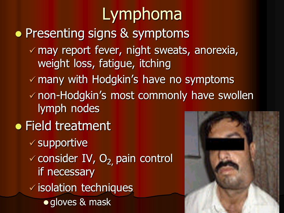 Lymphoma Presenting signs & symptoms Field treatment