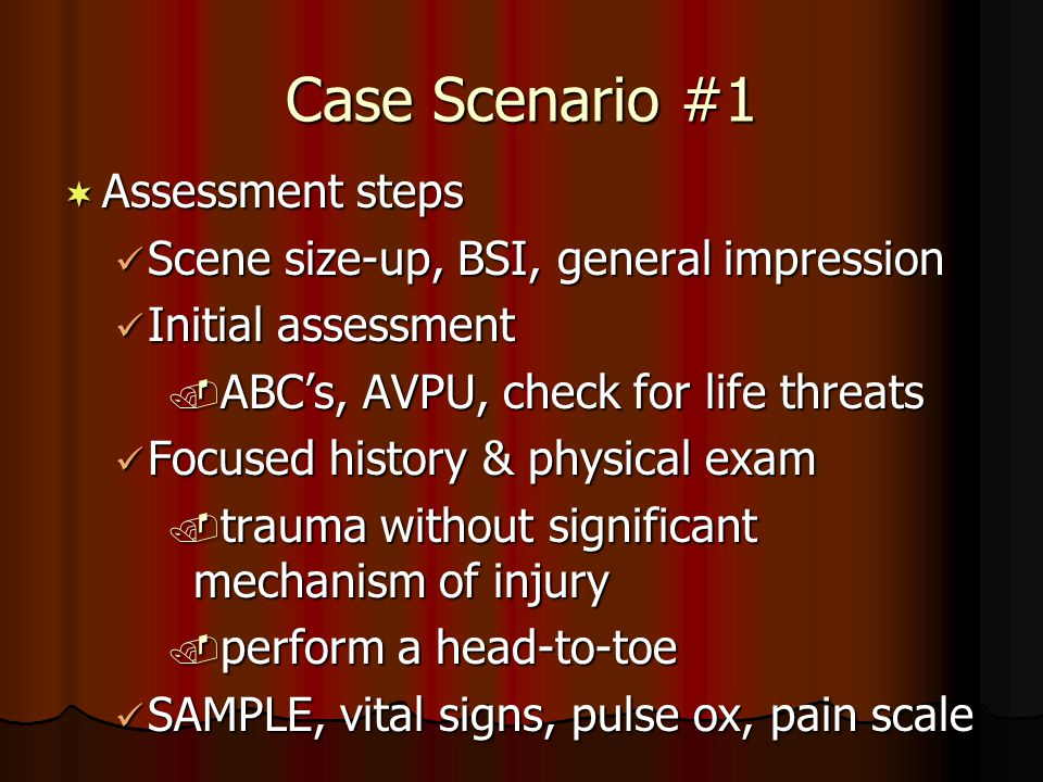 Case Scenario #1 Assessment steps