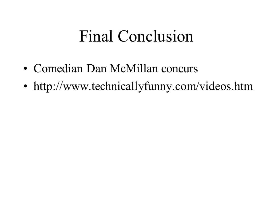 Final Conclusion Comedian Dan McMillan concurs