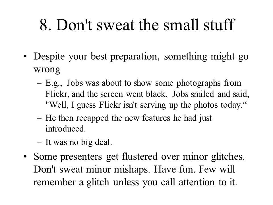 8. Don t sweat the small stuff