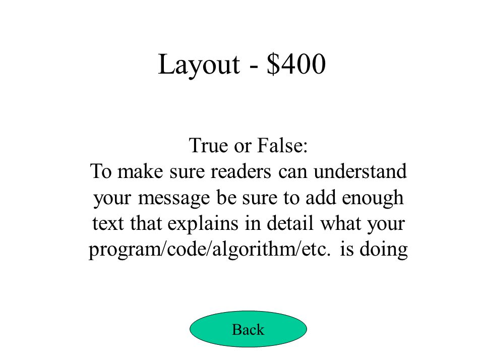 Layout - $400 True or False: