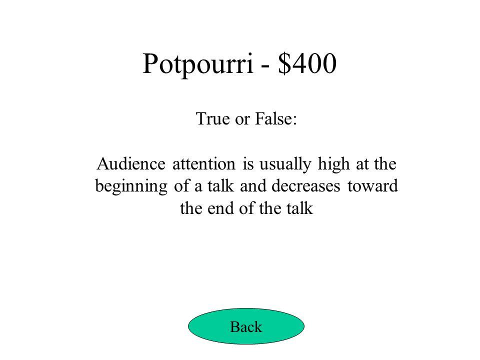 Potpourri - $400 True or False: