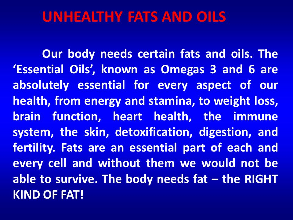 UNHEALTHY FATS AND OILS