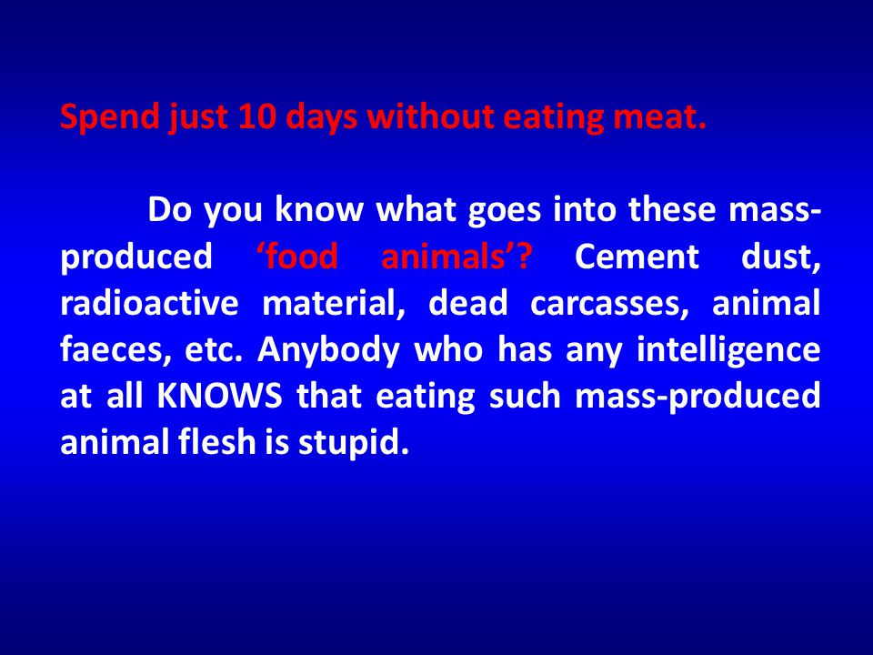 Spend just 10 days without eating meat.